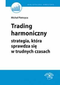 Trading harmoniczny - strategia, która sprawdza się w trudnych czasach - Michał Pietrzyca