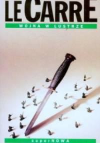 Wojna w lustrze - John le Carré