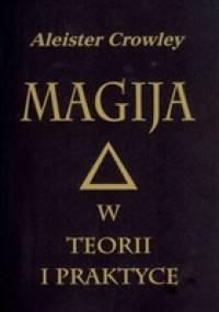 Magija w teorii i praktyce - Aleister Crowley