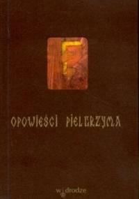Opowieści pielgrzyma - autor nieznany