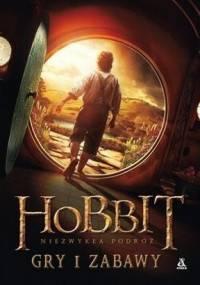 Hobbit. Niezwykła podróż. Gry i zabawy - J. R. R. Tolkien
