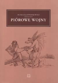 Piórowe wojny. Polemiki literackie polskiego oświecenia - Agnieszka Kwiatkowska