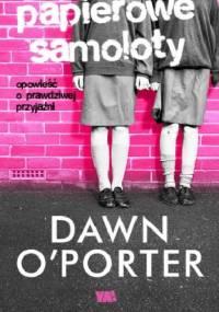 Papierowe Samoloty - Dawn O'Porter