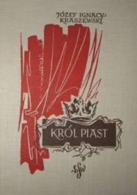 Kraszewski Józef Ignacy - Król Piast [Audiobook PL]