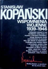 Wspomnienia wojenne 1939-1946 - Stanisław Kopański