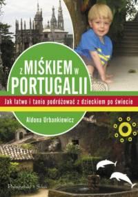 Z Miśkiem w Portugalii - Aldona Urbankiewicz