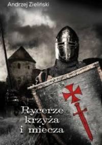 Rycerze krzyża i miecza - Andrzej Zieliński