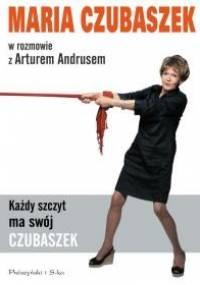 Każdy szczyt ma swój Czubaszek. Maria Czubaszek w rozmowie z Arturem Andrusem - Artur Andrus, Maria Czubaszek