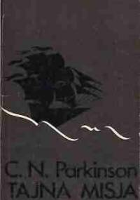 Tajna misja - Cyril Northcote Parkinson