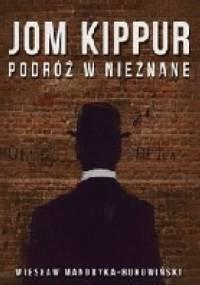 Jom Kippur - Podróż w nieznane - Wiesław Mandryka-Bukowiński