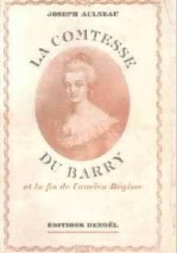 Hrabina du Barry i koniec dawnego ustroju - Joseph Aulneau