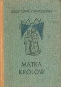 Kraszewski Józef Ignacy - Matka królów [Audiobook PL]