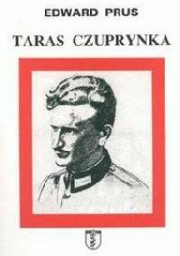 Taras Czuprynka: hetman UPA i wielki inkwizytor OUN - Edward Prus