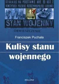 Kulisy stanu wojennego - Franciszek Puchała
