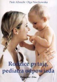 Rodzice pytają, pediatra odpowiada - Piotr Albrecht