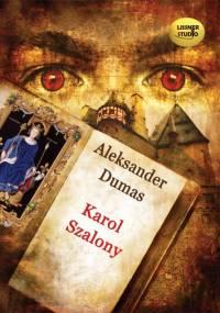 Dumas Aleksander (ojciec) - Karol Szalony [Audiobook PL]
