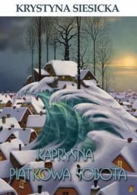 Kapryśna piątkowa sobota - Krystyna Siesicka