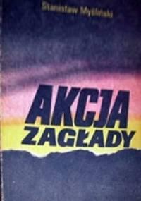 Akcja Zagłady - Stanisław Myśliński