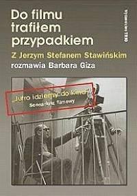 Do filmu trafiłem przypadkiem - Jerzy Stefan Stawiński