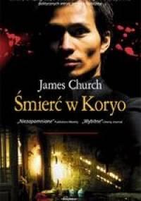 Śmierć w Koryo - James Church