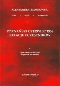 Poznański Czerwiec 1956. Relacje uczestników - Aleksander Jan Ziemkowski