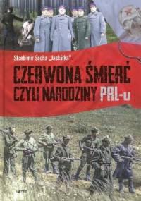 Czerwona śmierć czyli narodziny PRL-u - Skabimir Socha