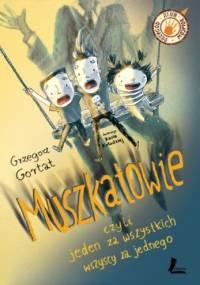 Muszkatowie czyli jeden za wszystkich, wszyscy za jednego - Grzegorz Gortat