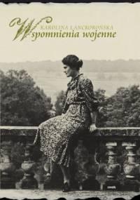 Wspomnienia wojenne - Karolina Lanckorońska