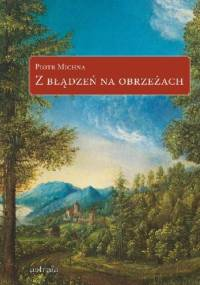 Z błądzeń na obrzeżach - Piotr Michna