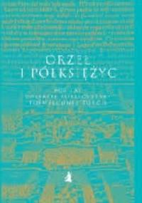 Orzeł i półksiężyc. 600 lat polskiej publicystyki poświęconej Turcji