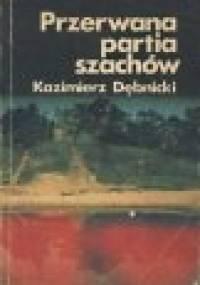 Przerwana partia szachów - Kazimierz Dębnicki
