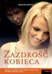 Zazdrość kobieca - Agnieszka Zydroń