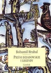 Pieśni dziadowskie i legendy - Bohumil Hrabal
