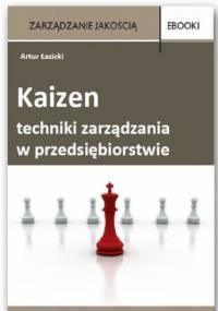 Kaizen - techniki zarządzania w przedsiębiorstwie - Łazicki Artur