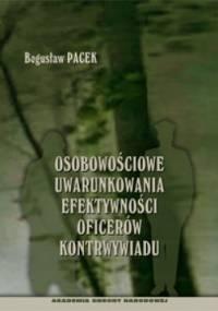 Osobowościowe uwarunkowania efektywności oficerów kontrwywiadu - Bogusław Pacek