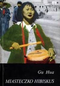 Miasteczko Hibiskus - Gu Hua