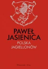 Polska Jagiellonów - Paweł Jasienica