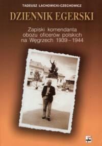Dziennik egerski - Tadeusz Lachowicki-Czechowicz
