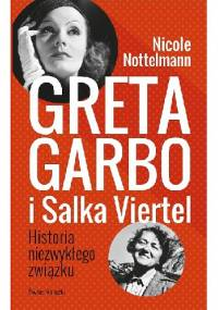 Greta Garbo i Salka Viertel. Historia niezwykłego związku - Nicole Nottelmann