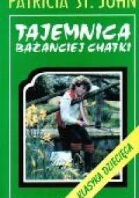 Tajemnica Bażanciej Chatki - Patricia St. John