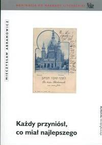 Każdy przyniósł, co miał najlepszego - Mieczysław Abramowicz
