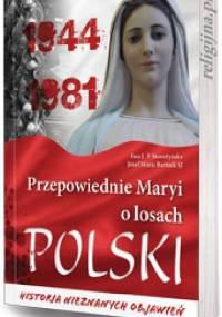 Przepowiednie Maryi o losach Polski - ks. dr Józef Maria Bartnik SJ, Ewa J. P. Storożyńska