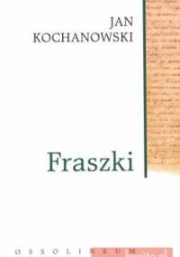 Fraszki - Jan Kochanowski