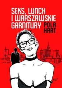 Seks, lunch i warszawskie garnitury - Pola Hart