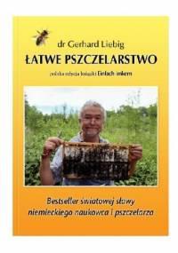 Łatwe pszczelarstwo - dr Gerhard Liebig