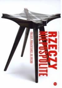 Rzeczy niepospolite. Polscy projektanci XX wieku - praca zbiorowa, Czesława Frejlich