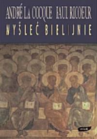 Myśleć biblijnie - Paul Ricoeur, André LaCocque