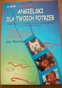 Angielski dla twoich potrzeb - podręcznik do nauki języka angielskiego dla początkujących - Marek Kuczyński