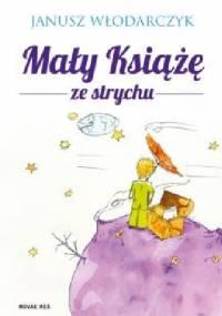 Mały Książę ze strychu - Janusz Włodarczyk