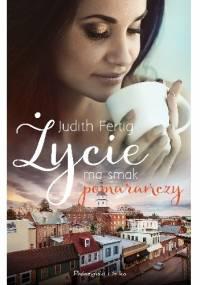 Życie ma smak pomarańczy - Judith Fertig
